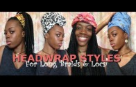How To: HeadWrap Styles For Long Braids/Locs