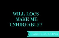 Will My  Locs Make Me Unhireable?