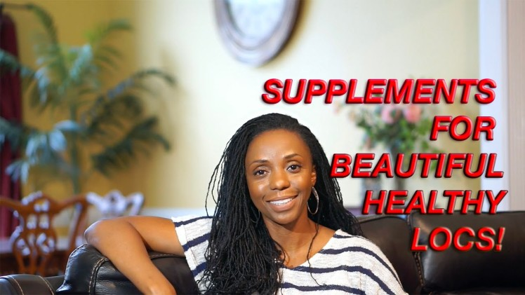 My FAVORITE Supplements for Long, Healthy Hair (LOCS)!!!